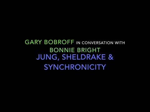 Jung, Sheldrake, and Synchronicity—Gary Bobroff with BonnieBright for Depth Insights