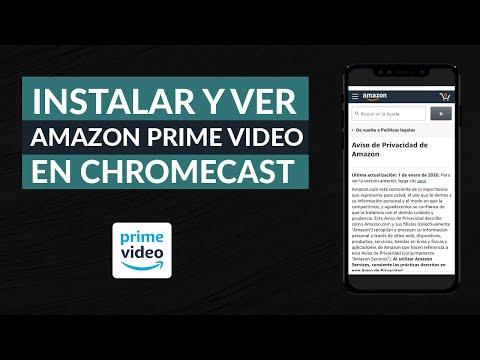 Cómo Puedo Instalar y ver Amazon Prime Vídeo en Chromecast