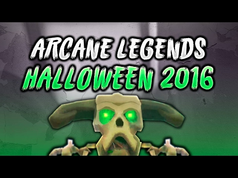Arcane Legends - Halloween 2016!