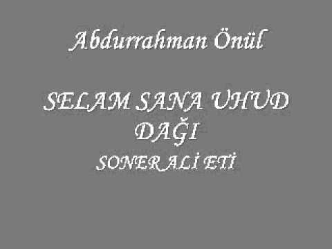 Abdurrahman Önül - Selam sana Uhud dağı