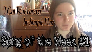 """Song of the Week #1 - """"I Can Wait Forever"""" by Simple Plan"""