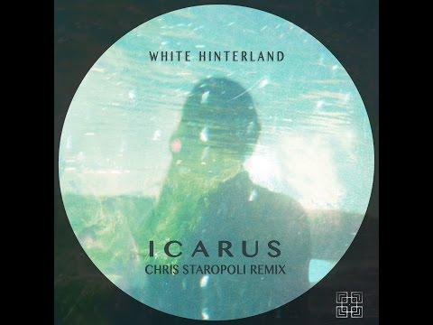 White Hinterland - Icarus (Chris Staropoli Remix)