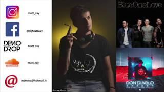 We One Love House Music - Blue vs.  Don Diablo (Matt Zay DJ Mash Up) Resimi