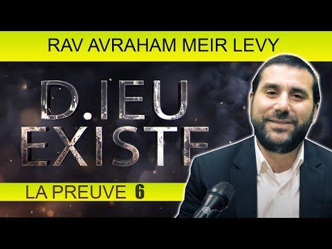 D IEU EXISTE, LA PREUVE 6 - Rav Avraham Meir Levy