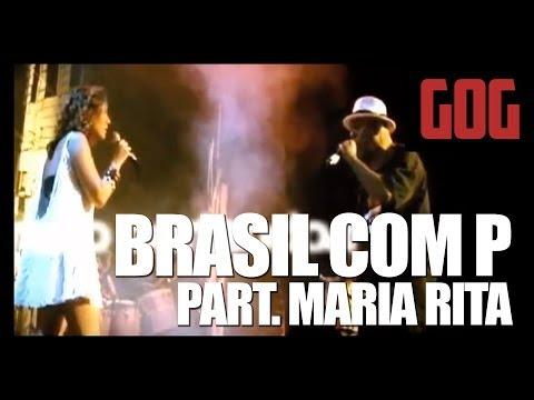 Brasil com P - GOG Part. Maria Rita