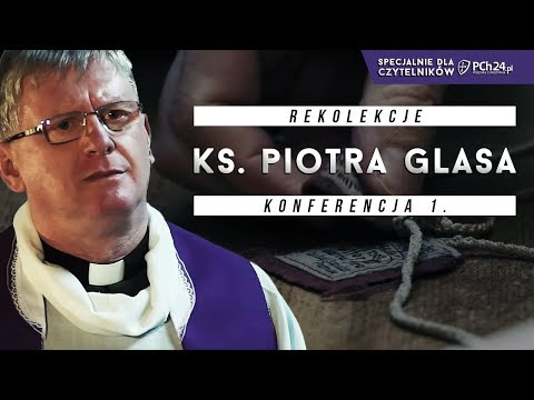 Wielki Post 2018 z PCh24.pl i księdzem Glasem. Część I