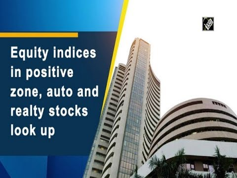 Equity Indices In Positive Zone, Auto And Realty Stocks Look Up