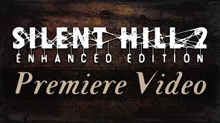 Silent Hill 2: Enhanced Edition Demonstration Trailer