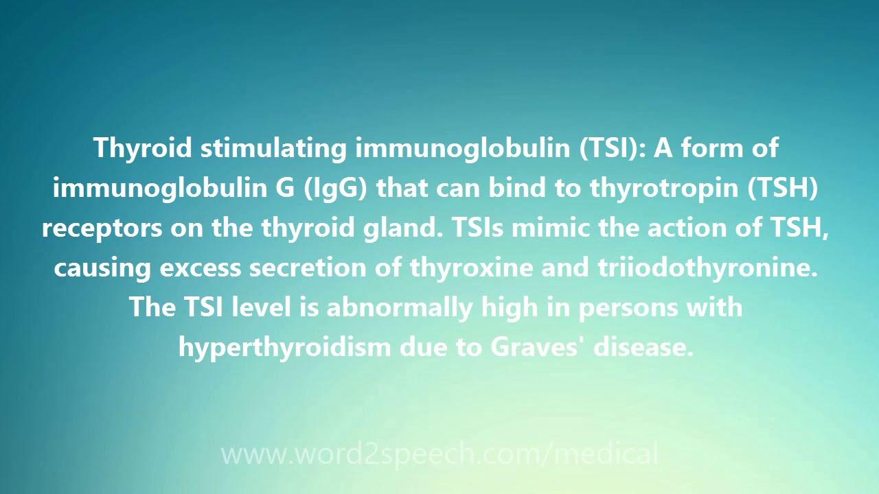 Thyroid stimulating immunoglobulin (TSI) - Medical Meaning and  Pronunciation - YouTube