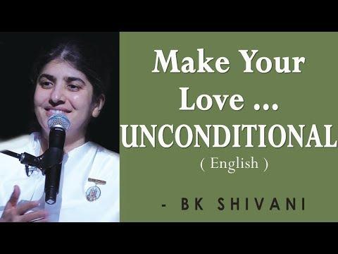 Make Your Love... UNCONDITIONAL: BK Shivani at Sacramento (English)
