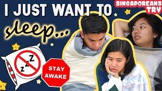 Singaporeans Try: 24 Hour No Sleep Challenge