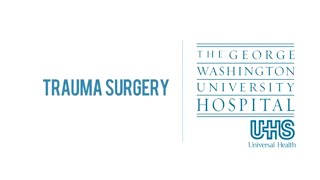 Trauma Surgery at George Washington University Hospital