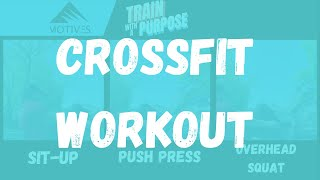 CrossFit Workout | Sit-up | Push Press | Overhead Squat
