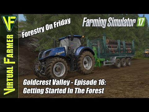Let's Play Farming Simulator 17 - Goldcrest Valley Episode 16: Getting Started In The Forest