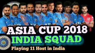 Asia Cup 2018: India 15 Player Squad For Asia Cup 2018  IndiaVs Pakistan !