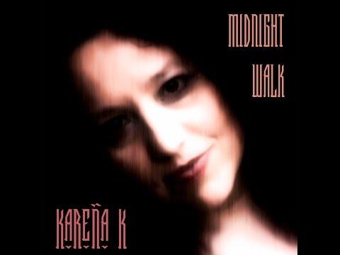 Midnight Walk by Kareña K