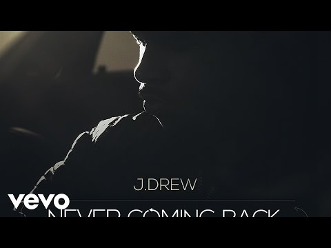 J.Drew - Never Coming Back (Audio) #NeverComingBack