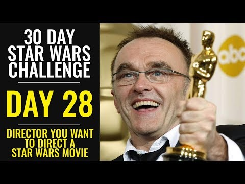 30 Day Star Wars Challenge - DAY 28 - Director You Want to Direct a Star Wars Movie