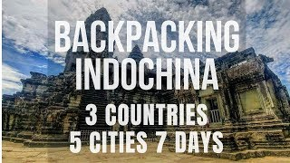 INDOCHINA VLOG (7-DAY BACKPACKING; 3 COUNTRIES, 5 CITIES!)