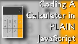 Coding A Calculator In Pure HTML CSS and JavaScript - Tutorial/SpeedCoding