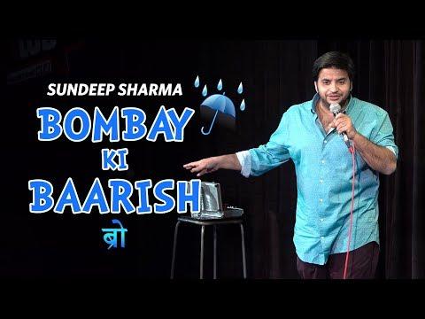 Bombay Ki Baarish Bro - Sundeep Sharma Stand-up Comedy
