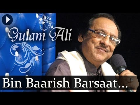 Bin Baarish Barsaat - Best Of Ghulam Ali - Ghulam Ali - Popular Sufi Hits