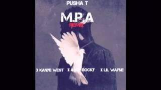 Pusha T- M.P.A (REMIX) Ft. Lil Wayne, A$AP ROCKY, Kanye West