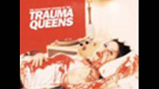 "The Trauma Queens ""Loving You Is Like Being On Fire"""