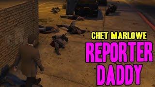 CHET MARLOWE: REPORTER DADDY (Chet Marlowe | GTA RP)