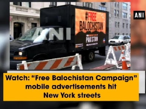 """Watch: """"Free Balochistan Campaign"""" mobile advertisements hit New York streets"""