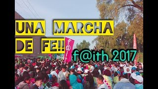 UNA MARCHA DE FE!! #FAITH 2017