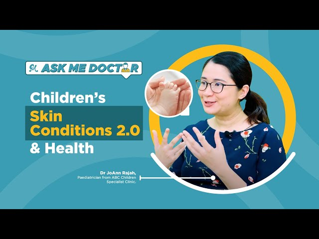 Children's Skin Conditions And Health (Part 2) | Ask Me Doctor - Q&A with Paediatrician