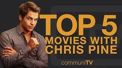 TOP 5: Chris Pine Movies