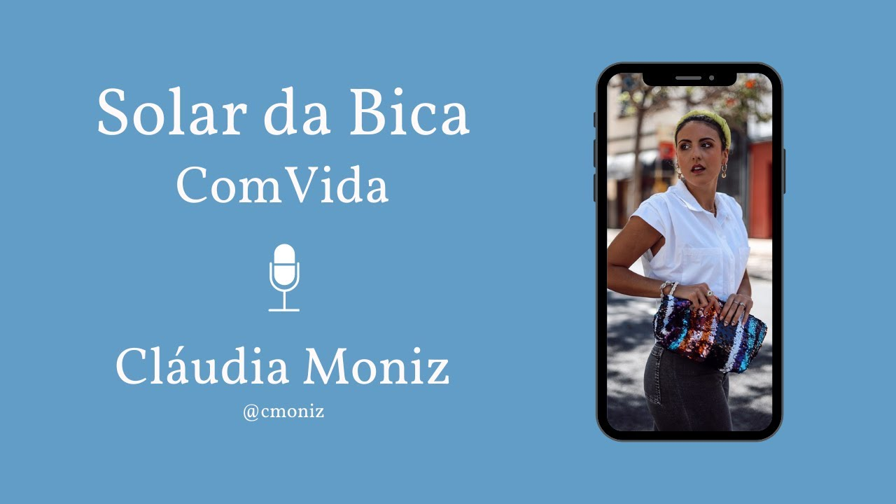 Solar da Bica ComVida Cláudia Moniz - Ep.2