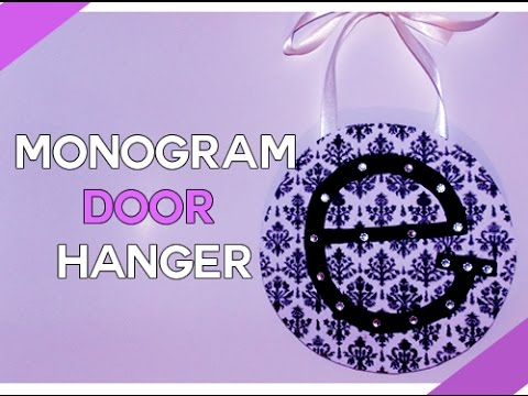 DIY ROOM DECOR: Monogram Door Hanger