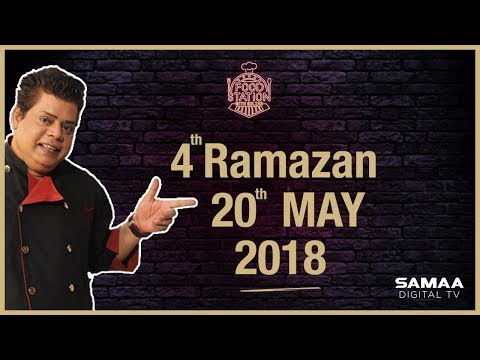 Food Station With Chef Gulzar - SAMAA TV- 4th Ramazan