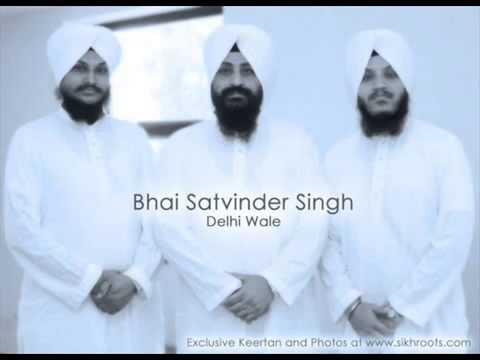 Bhai Satvinder Singh - Sabhnaa Vich Tu Wartda Saaha