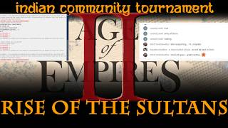 Finals Game 3 - RISE OF THE SULTANS - Indian Community Tournament AOE 2