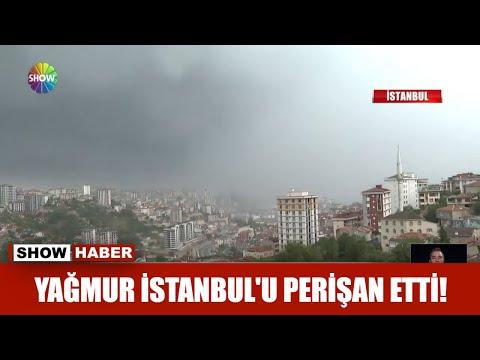 Yağmur İstanbul'u perişan etti!