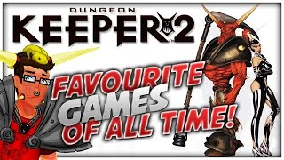 Dungeon Keeper 2 - Favourite Games of all Time!