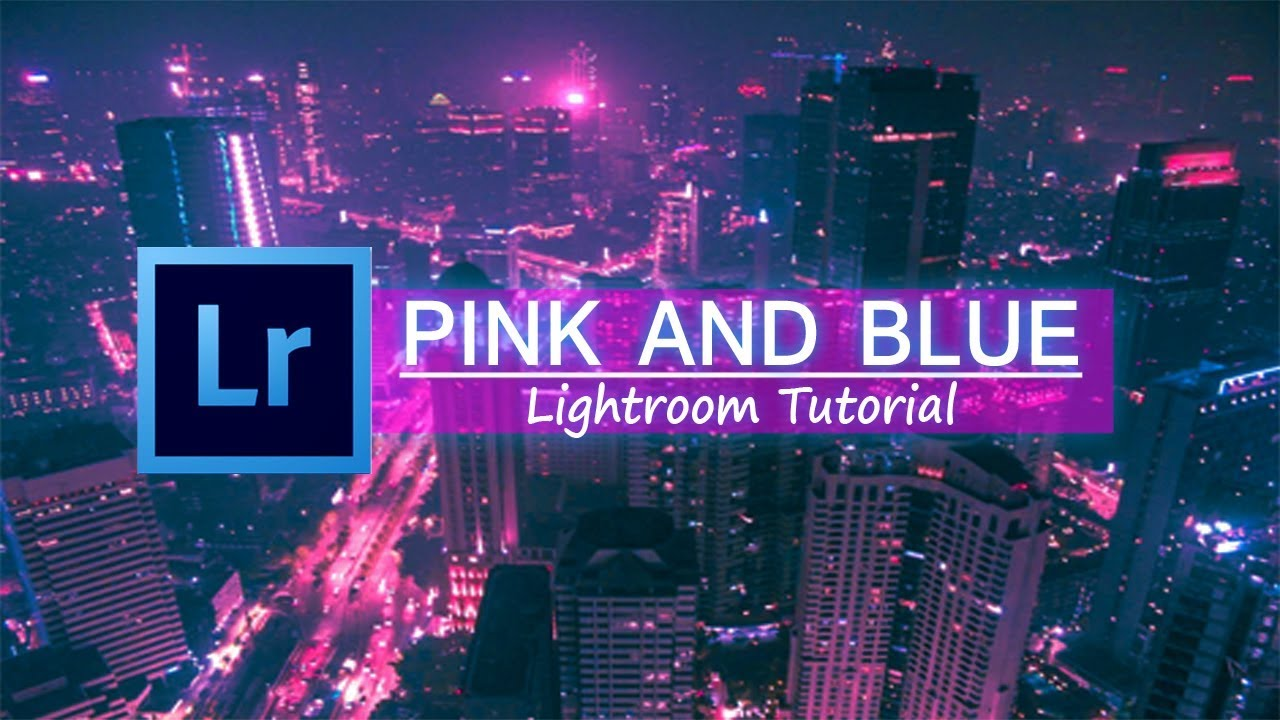 Pink And Blue Tone Effect Lightroom Tutorial Adobe