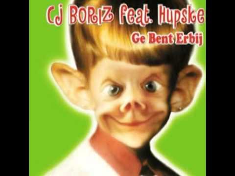 Cj Boriz Feat. Hupske Ge Bent Erbij