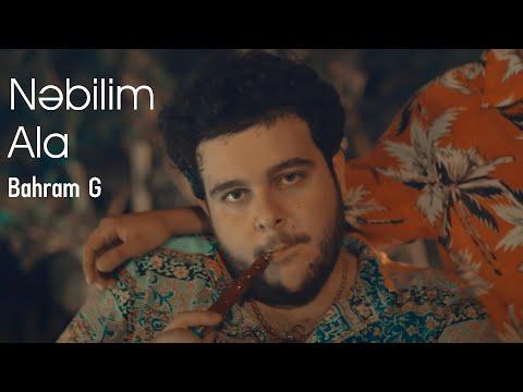 Bahram G - Nəbilim Ala (Official Music Video) 2018