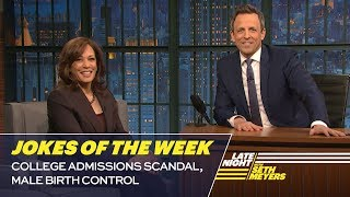 Seth's Favorite Jokes of the Week: College Admissions Scandal, Male Birth Control