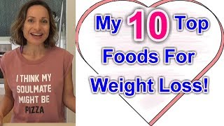 TOP 10 FOODS to LOSE WEIGHT FAST, Look Great +Feel AMAZING! Fit Over 50