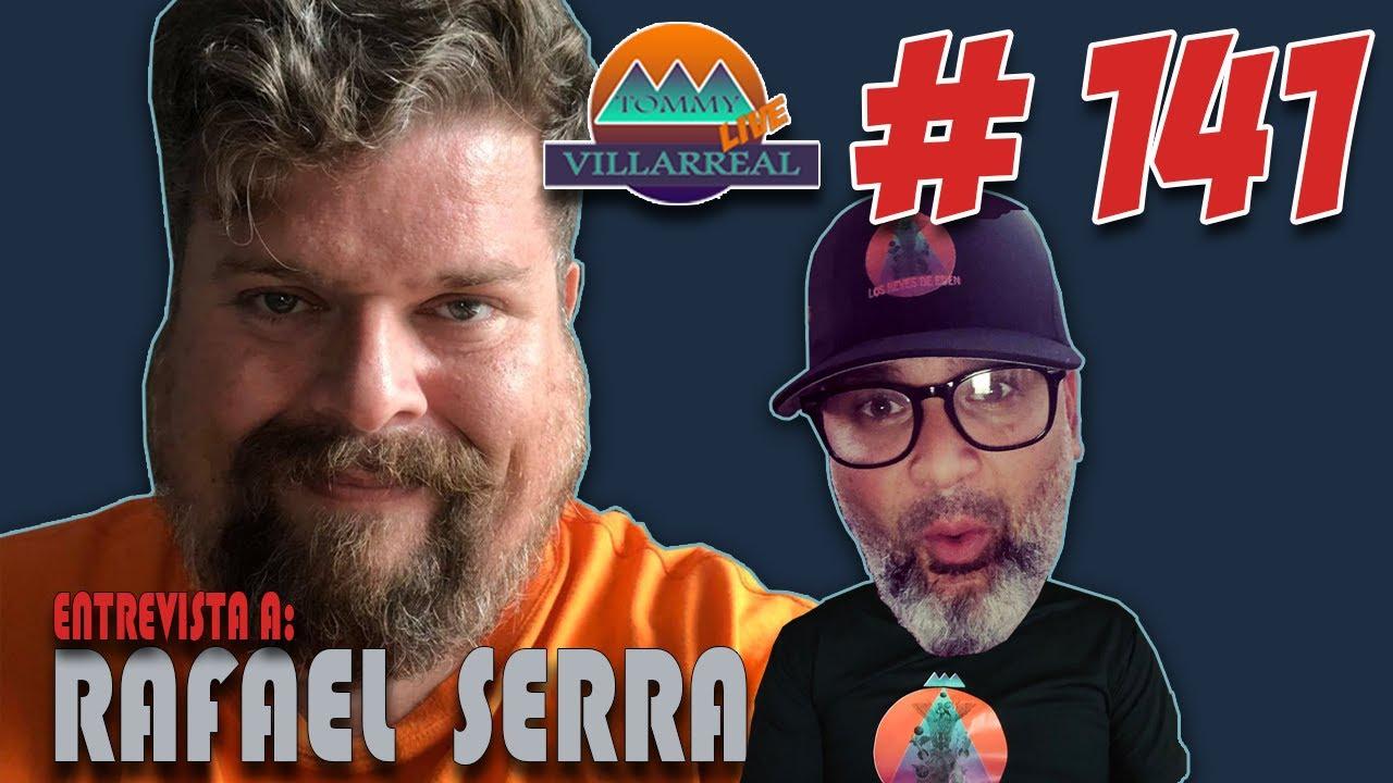 Tommy Villareal entrevista a Rafael Serra