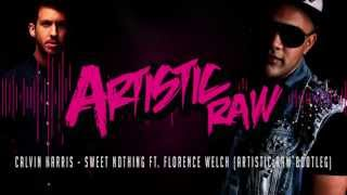 Calvin Harris - Sweet Nothing ft. Florence Welch (Artistic Raw Bootleg)