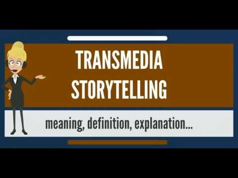 What is TRANSMEDIA STORYTELLING? What does TRANSMEDIA STORYTELLING mean?