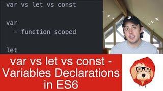 var vs let vs const: Variable declarations in ES6 | ES2015