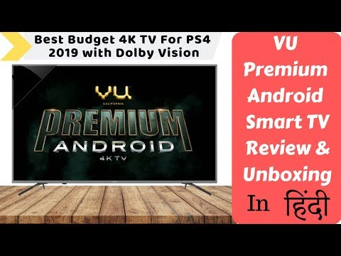 Vu Premium Android Ultra HD 4K LED Smart TV   Review & Unboxing